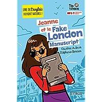Jeanne et le Fake London Manuscript - collection Tip Tongue - A1 introductif- dès 8 ans