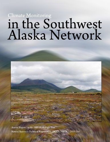 Read Online Climate Monitoring in the Southwest Alaska Network Annual Report for the 2009 Hydrologic Year ebook