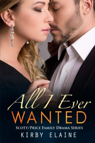 All I Ever Wanted: A Scott/Price Family Drama ebook