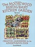 : Moosewood Restaurant Kitchen Garden: Creative Gardening for the Adventurous Cook