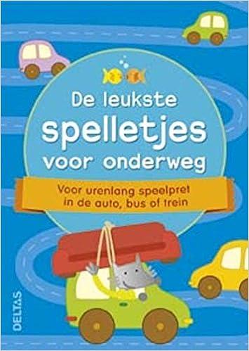 De Leukste Spelletjes Voor Onderweg 50 Kaarten Voor Urenlang Denk Doe En Speelplezier In De Auto Bus Of Trein Dutch Edition Znu 9789044745269 Amazon Com Books