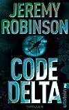 Code Delta: Thriller (Ein Delta-Team-Thriller 3) (German Edition)