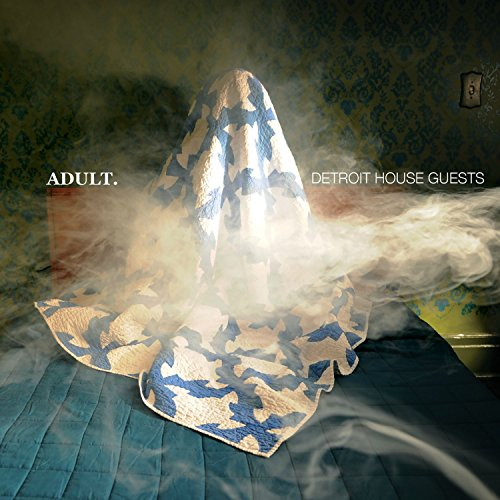 ADULT - Detroit House Guests - CD - FLAC - 2017 - NBFLAC Download
