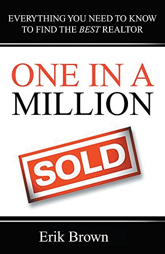 One in a Million: Everything You Need to Know to Find the Best Realtor