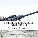 Three Deadly Snipers | Mark Logan