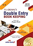 T.S. Grewal's Double Entry Book Keeping - ISC XI: Textbook for ISC Class XI (2018-19 Session)