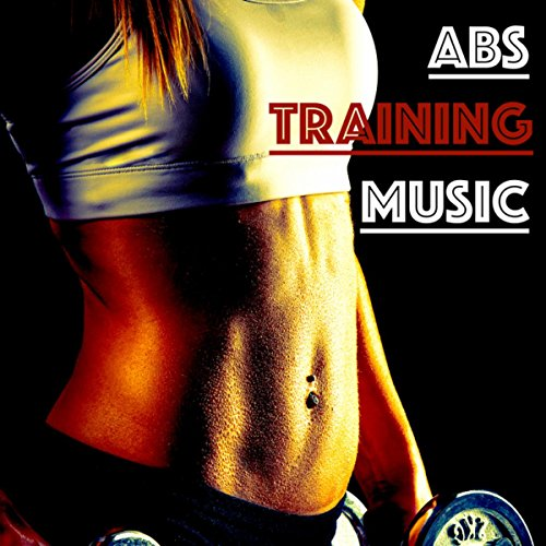 Abs Training Music: Fat Burning Workouts - Music for Best Training to Get a Toned Body