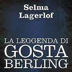 La leggenda di Gosta Berling [The Legend of Gosta Berling] | Selma Lagerlof