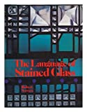 img - for The Language of Stained Glass book / textbook / text book