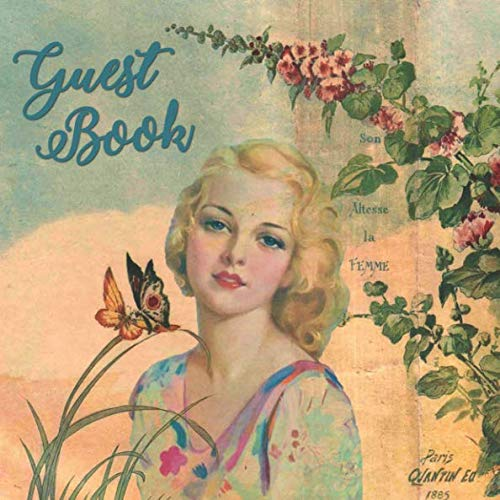 Guest Book: Vintage French Art Guest Book Teal Blue Butterflies Flowers - Sign in Book for Event Store Office Wedding Shower Bathroom Guest Room ... Name and Address (112 Pages -
