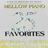 25 Mellow Piano Favorites