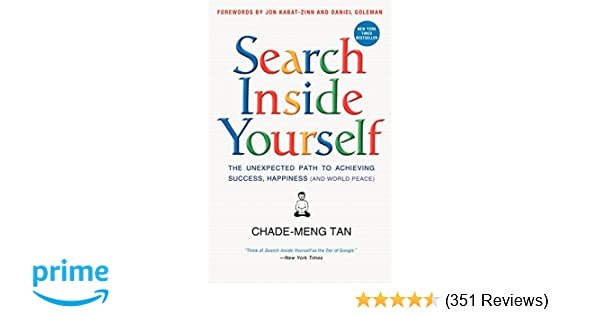 Search Inside Yourself The Unexpected Path To Achieving Success