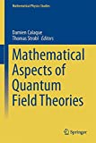 Mathematical Aspects of Quantum Field Theories, , 3319099485