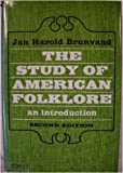 Study of American Folklore : An Introduction, Brunvand, Jan H., 0393090485