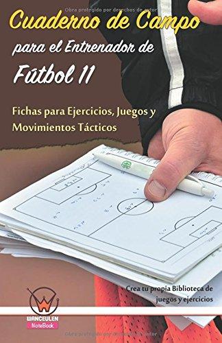 Descargar Libro Cuaderno De Campo Para El Entrenador De Fútbol 11. Fichas Para Ejercicios Editorial Wanceulen