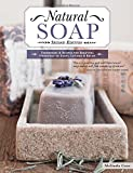 Natural Soap: Techniques & Recipes for Beautiful Handcrafted Soaps, Lotions & Balms