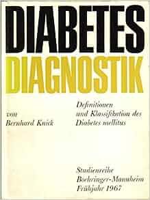 Definition klassifikation und diagnostik des diabetes mellitus