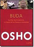 Buda. Sua Vida e Seus Ensinamentos