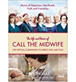 [ THE LIFE AND TIMES OF CALL THE MIDWIFE THE OFFICIAL COMPANION TO SERIES ONE AND TWO BY THOMAS, HEIDI](AUTHOR)HARDBACK