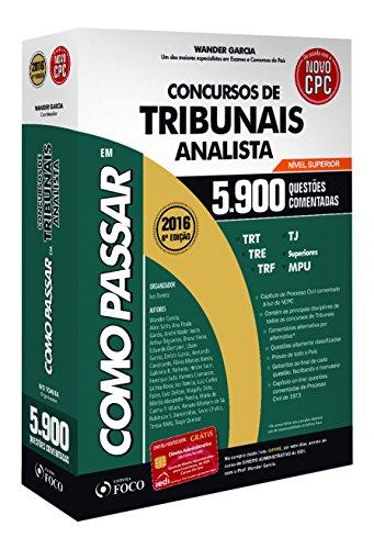 Como Passar Em Concursos De Tribunais: Analista Nível Superior - 5.900 Questões Comentadas