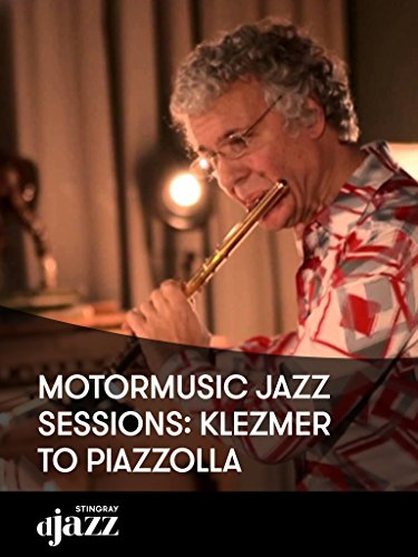 - MotorMusic Jazz Sessions: Klezmer to Piazzolla