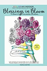 Journal Blessings in Bloom Adult Coloring Books and Coloring Journals by Color My Moods (Gratitude Journal, Journaling Bible Verses, Notebook, Diary, ... lined journal for relaxation and meditation Paperback