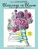 Journal Blessings in Bloom Adult Coloring Books and Coloring Journals by Color My Moods (Gratitude Journal, Journaling Bible Verses, Notebook, Diary, ... lined journal for relaxation and meditation