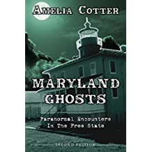 Maryland Ghosts: Paranormal Encounters in the Free State