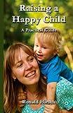 Raising a Happy Child, Ronald Hirsch, 0988329069