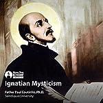 Ignatian Mysticism | Fr. Paul Coutinho PhD