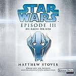 Die Rache der Sith (Star Wars Episode 3) | Matthew Stover