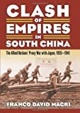 Clash of Empires in South China, Franco David Macri, 0700618775