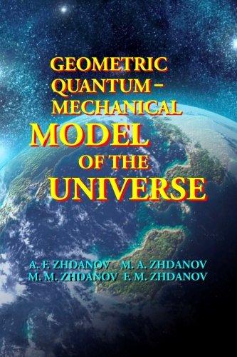 Geometric Quantum-mechanical Model of the Universe 2 PDF