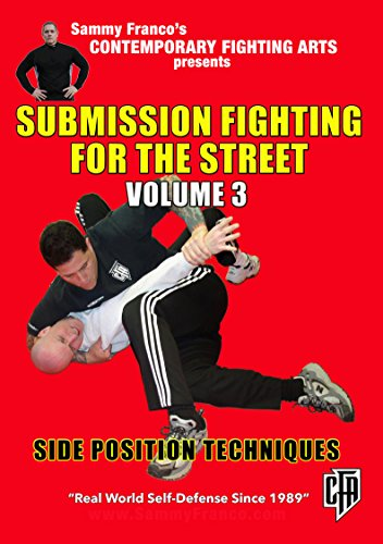 (Submission Fighting for the Street: Vol.3 (Side Position Techniques))