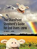 img - for The Sharepoint Shepherd's Guide for End Users: 2016 book / textbook / text book