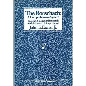 The Rorschach: A Comprehensive System - Volume 2: Current research and Advanced Interpretation (Wiley Interscience Perso