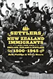 Front cover for the book Settlers: New Zealand Immigrants from England, Ireland & Scotland 1800-1945 (AUP Studies in Cultural and Social History series) by Jock Phillips