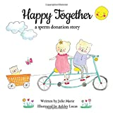 Happy Together, a sperm donation story