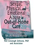 Sexual, Physical, and Emotional Abuse in Out-of-Home Care: Prevention Skills for At-Risk Children
