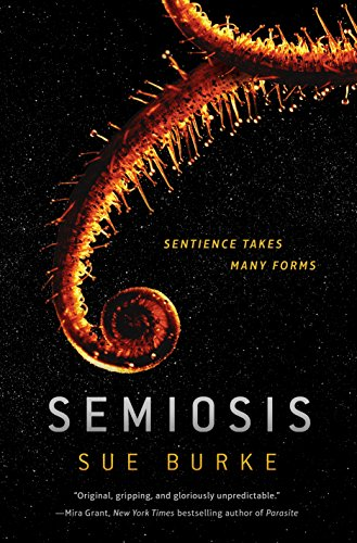 Semiosis: A Novel by [Burke, Sue]