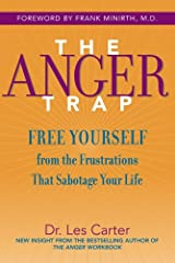 The Anger Trap: Free Yourself from the Frustrations that Sabotage Your Life Kindle Edition