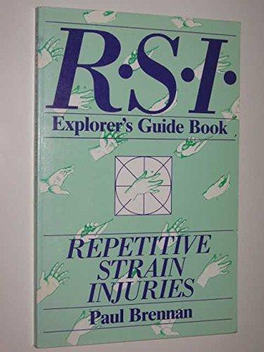 Repetitive Strain Injuries: Explorers Guidebook to Tenosynovitis (Teno Cumulative Trauma Syndromes and Occupation Cervicobrachia Disorders) Paul Brennan
