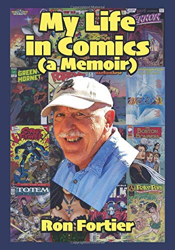 My Life in Comics (a Memoir): Amazon.es: Fortier, Ron, Davis ...