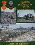Trackside Around Philadelphia, Bert Pennypacker, 1582480354