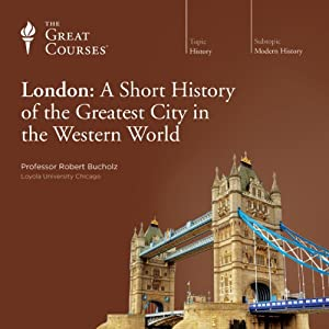 London: A Short History of the Greatest City in the Western World Lecture