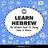 Learn Hebrew: The Ultimate Guide to Talking Online in Hebrew