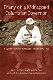 Diary of a Kidnapped Colombian Governor, Guillermo Gaviria Correa, 1931038724