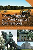 Touring Virginia s and West Virginia s Civil War Sites (Touring the Backroads)
