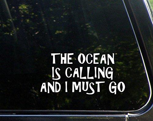 "The Ocean Is Calling And I Must Go - 7-3/4"" x 3-3/4"" - Vinyl Die Cut Decal/ Bumper Sticker For Windows, Cars, Trucks, Laptops, Macbooks, Etc."
