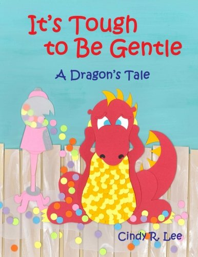 It's Tough to Be Gentle: A Dragon's Tale